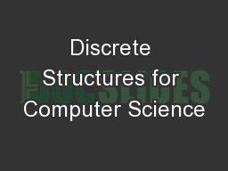 Discrete Structures for Computer Science