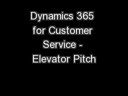 Dynamics 365 for Customer Service - Elevator Pitch