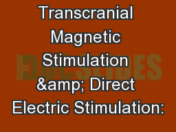 Comparing Transcranial Magnetic Stimulation & Direct Electric Stimulation: