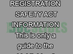 State of Illinois Department of Natural Resources ILLINOIS Boat REGISTRATION  SAFETY ACT INFORMATION This is only a guide to the highlights of the Illinois Boat Registration and Safety Act
