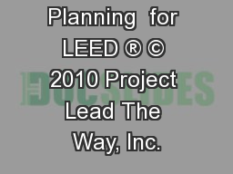 Planning  for LEED ® © 2010 Project Lead The Way, Inc.