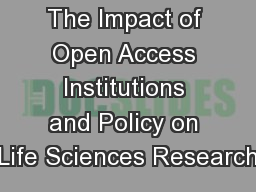 The Impact of Open Access Institutions and Policy on Life Sciences Research