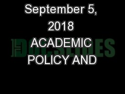 September 5, 2018 ACADEMIC POLICY AND