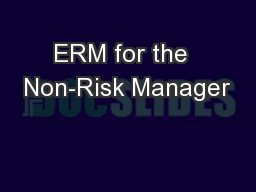 ERM for the  Non-Risk Manager