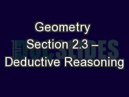 Geometry Section 2.3 – Deductive Reasoning