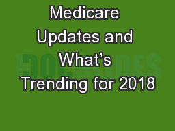 Medicare Updates and What's Trending for 2018