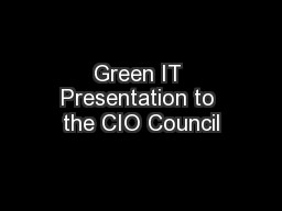 Green IT Presentation to the CIO Council