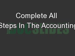 Complete All Steps In The Accounting