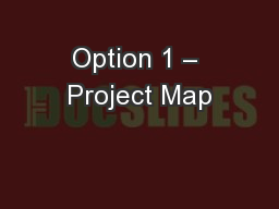 Option 1 � Project Map