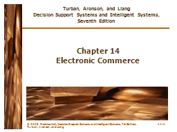 � 2005  Prentice Hall, Decision Support Systems and Intelligent Systems, 7th Edition, Turban, Aron