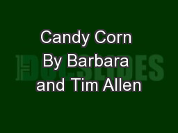 Candy Corn By Barbara and Tim Allen