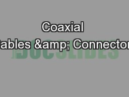 Coaxial Cables & Connectors PowerPoint PPT Presentation