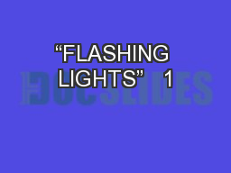 """FLASHING LIGHTS""   1"