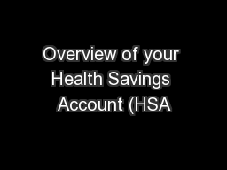 Overview of your Health Savings Account (HSA