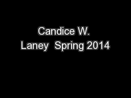 Candice W. Laney  Spring 2014