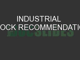 INDUSTRIAL STOCK RECOMMENDATION