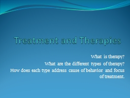 Treatment and Therapies What is therapy? PowerPoint PPT Presentation