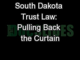 South Dakota Trust Law: Pulling Back the Curtain