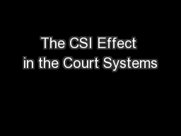 The CSI Effect in the Court Systems