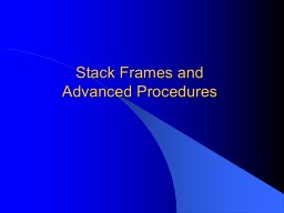 Stack Frames and Advanced Procedures