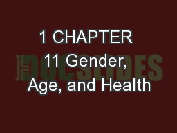 1 CHAPTER 11 Gender, Age, and Health