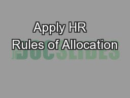 Apply HR   Rules of Allocation