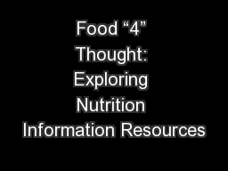 Food �4� Thought: Exploring Nutrition Information Resources