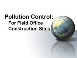 Pollution Control: For Field Office Construction Sites