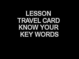 LESSON TRAVEL CARD KNOW YOUR KEY WORDS