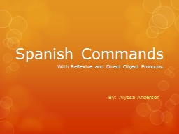 Spanish Commands By: Alyssa Anderson