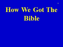 How We Got The Bible 1 Introduction
