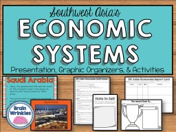 ECONOMIC SYSTEMS Presentation, Graphic Organizers, & Activities