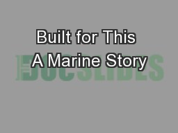 Built for This A Marine Story