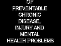 HIGH LEVELS OF PREVENTABLE CHRONIC DISEASE, INJURY AND MENTAL HEALTH PROBLEMS PowerPoint PPT Presentation
