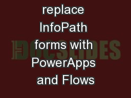 Learn how to replace InfoPath forms with PowerApps and Flows