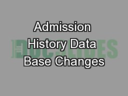 Admission History Data Base Changes