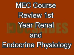 MEC Course Review 1st Year Renal and Endocrine Physiology