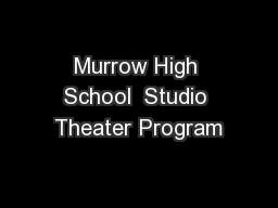 Murrow High School  Studio Theater Program
