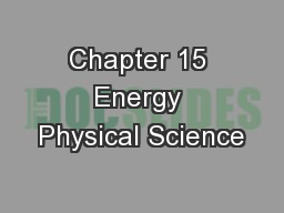 Chapter 15 Energy Physical Science