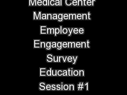 Medical Center Management Employee Engagement Survey Education Session #1