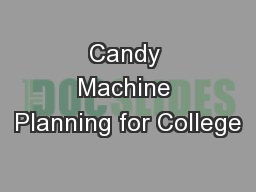 Candy Machine Planning for College
