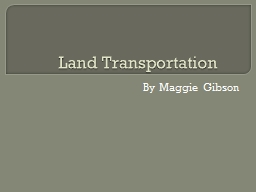 Land Transportation By Maggie Gibson