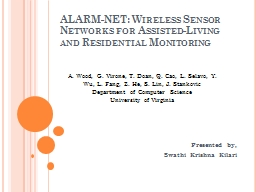 ALARM-NET:  Wireless  Sensor Networks for Assisted-Living