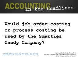 Would job order costing or process costing be used by the Smarties Candy