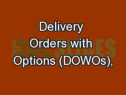 Delivery Orders with Options (DOWOs),