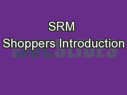 SRM Shoppers Introduction