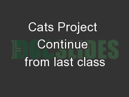 Cats Project Continue from last class