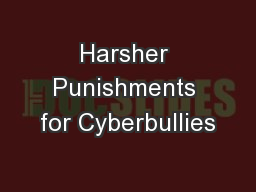 Harsher Punishments for Cyberbullies