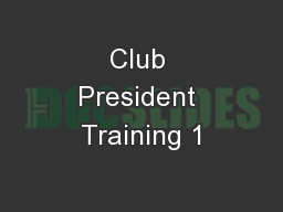Club President Training 1 PowerPoint PPT Presentation