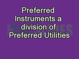 Preferred Instruments a division of Preferred Utilities